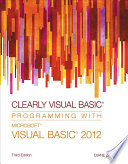 Clearly Visual Basic  Programming with Microsoft Visual Basic 2012