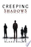 Creeping Shadows : suspense and a story of...