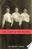 The Turn of the Screw (Annotated - Includes Essay and Biography)