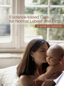 Evidence based Care for Normal Labour and Birth