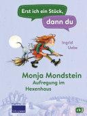 Erst Ich Ein St Ck Dann Du Monja Mondstein Aufregung Im Hexenhaus book