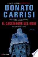 Il cacciatore del buio by Donato Carrisi