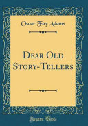 Dear Old Story Tellers Classic Reprint