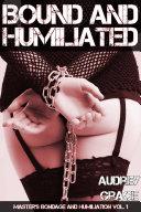 Bound and Humiliated  Master s Bondage and Humiliation Vol  1