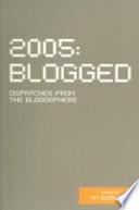 2005, Blogged