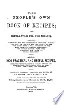 The People s Own Book of Recipes and Information for the Million