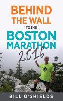 Behind the Wall to the Boston Marathon 2016