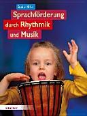 Sprachf  rderung durch Rhythmik und Musik