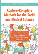 Capture Recapture Methods for the Social and Medical Sciences