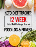12 Week Keto Diet Challenge Journal Keto Diet Tracker Food Log Fitness