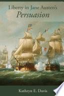 Liberty in Jane Austen   s Persuasion