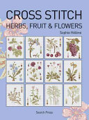 Cross Stitch Herbs, Fruit and Flowers