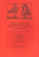 Theatre, Opera, and Performance in Italy from the Fifteenth Century to the Present Chronological Span From The 1470s To The 1990s