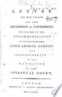 A Letter to     the     Archbishop of Canterbury  occasioned by the excommunication of     Lord George Gordon for nonconformity to the mandates of the Spiritual Court   Signed  Philo Veritas  June 18  1786