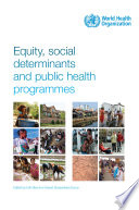 Equity  Social Determinants and Public Health Programmes