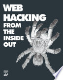 Web Hacking from the Inside Out