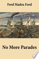 No More Parades  Volume 2 of the tetralogy Parade s End