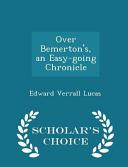 Over Bemerton s  an Easy Going Chronicle   Scholar s Choice Edition