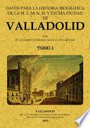 2T.DATOS PARA LA HISTORIA BIOGRAFICA DE VALLADOLID (2 tomos)