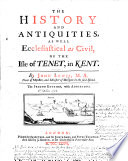 The History and Antiquities     of the Isle of Tenet  Etc