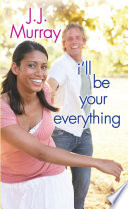 I ll Be Your Everything