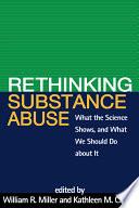 Rethinking Substance Abuse