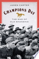 Champions Day  The End of Old Shanghai Book PDF