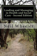 Leading and Managing in Health and Social Care   Second Edition
