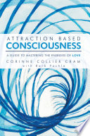 Attraction Based Consciousness