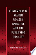 Contemporary Spanish Women s Narrative and the Publishing Industry
