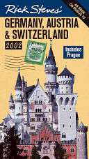 Rick Steves  Germany  Austria  and Switzerland 2002