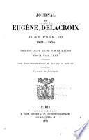 Journal de Eugène Delacroix ...: 1823-1850