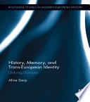History  Memory  and Trans European Identity