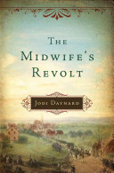 The Midwife S Revolt : by the sound of cannons. from a hill...