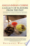 Anglo Indian Cuisine   A Legacy of Flavours from the Past