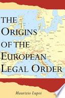 The Origins of the European Legal Order