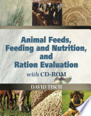 Animal Feeds  Feeding and Nutrition  and Ration Evaluation CD ROM