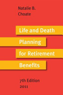 Life and Death Planning for Retirement Benefits 2011
