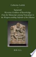 Sarasvatī: Riverine Goddess of Knowledge Traces The Conceptual And Iconographic Development