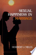 Sexual Happiness in Marriage  Revised Edition