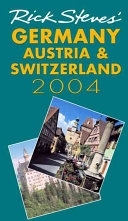 Rick Steves  Germany  Austria  and Switzerland 2004