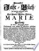 Marianisches Jahr Buch  in welchem gehandelt wird was betrift das Wunder Gnaden Bildlein Mariae zu Lankowitz in Unter Steyermark gelegen  etc