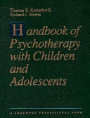 Handbook of Psychotherapy with Children and Adolescents Working Directly With Children And Adolescents In