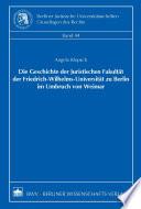 Die Geschichte der juristischen Fakultät der Friedrich-Wilhelms-Universität zu Berlin im Umbruch von Weimar