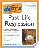 The Complete Idiot s Guide to Past Life Regression