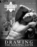 Bargue Drawing Course in Louvre   The Sleeping Satyr