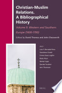 Christian Muslim Relations  A Bibliographical History  Volume 9 Western and Southern Europe  1600 1700
