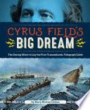 Cyrus Field s Big Dream