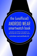 The  Unofficial  Android Wear SmartWatch Book