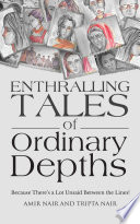 Enthralling Tales Of Ordinary Depths